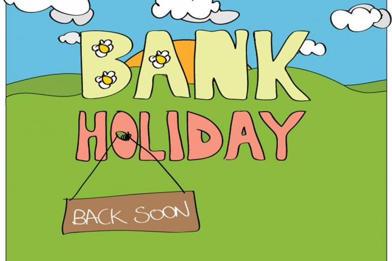 Closed Bank Holiday Monday 25th May!